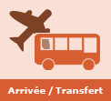 Arrivée / Transfert